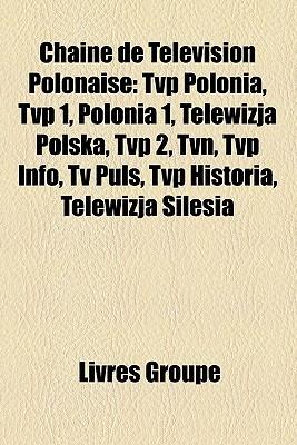 Chaine De T L Vision Polonaise  by  Livres Groupe