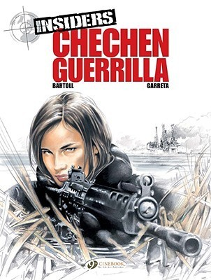 Insiders Vol.1: Chechen Guerilla (Insiders (Cinebook))  by  Jean-Claude Bartoll