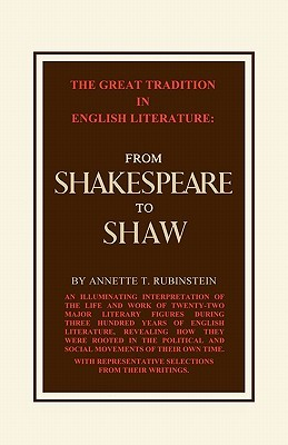 Great Tradition in English Literature from Shakespeare to Shaw Annette Rubinstein