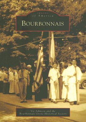 Bourbonnais (Images of America: Illinois)  by  Vic  Johnson