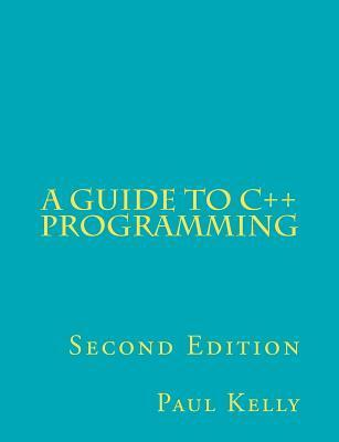 A Guide to C++ Programming Paul Kelly
