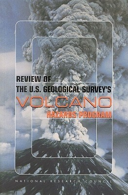 Review of the U.S. Geological Surveys Volcano Hazards Program  by  National Research Council