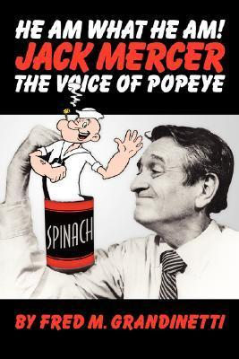 Jack Mercer, the Voice of Popeye  by  Fred M. Grandinetti