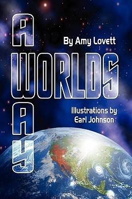 Worlds Away  by  Amy Lovett