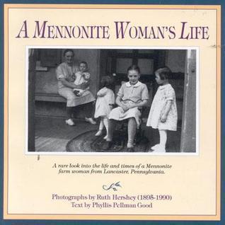 A Mennonite Womans Life  by  Phyllis Pellman Good