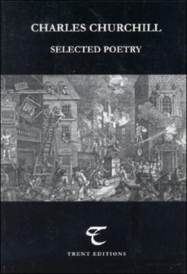 Charles Churchill: Selected Poetry Charles Churchill