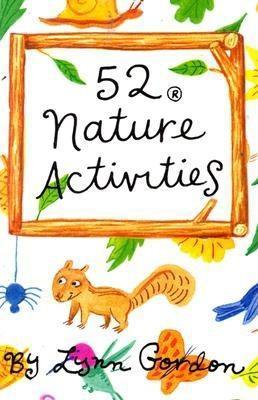 52 Activities in Nature  by  Lynn Gordon