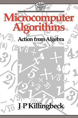 Microcomputer Algorithms  by  John Killingbeck