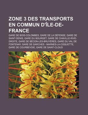Zone 3 Des Transports En Commun D Le-de-France: Gare de Bois-Colombes, Gare de La D Fense, Gare de Saint-Denis, Gare Du Bourget Source Wikipedia