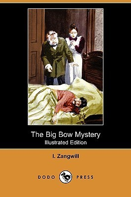 The Big Bow Mystery  by  I. Zangwill
