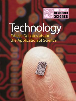 Technology: Ethical Debates about the Application of Science Jon Turney
