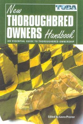 The New Thoroughbred Owners Handbook Laura Proctor
