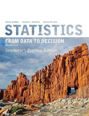 Statistics from Data to Decision A.E. Watkins