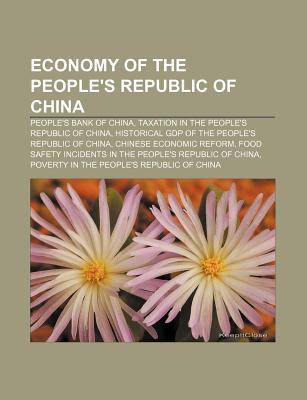 Economy of the Peoples Republic of China: Peoples Bank of China, Taxation in the Peoples Republic of China Books LLC