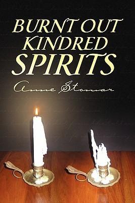 Burnt Out Kindred Spirits Anne Stomar