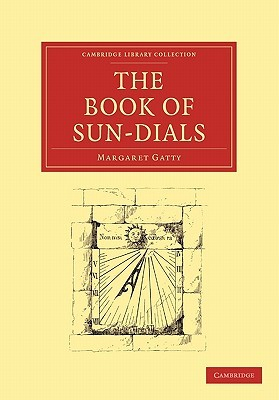 The Book of Sun-Dials  by  Margaret Gatty
