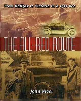 The All Red Route: From Halifax To Victoria In A 1912 Reo John Nicol