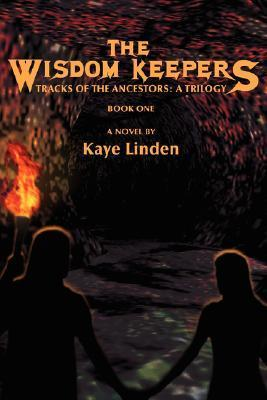 The Wisdom Keepers  by  Kaye Linden