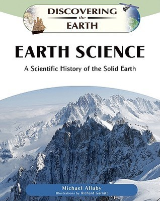 Earth Science: A Scientific History of the Solid Earth Michael Allaby
