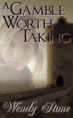 A Gamble Worth Taking  by  Wendy Stone