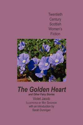 The Golden Heart, and Other Fairy Stories  by  Violet Jacob