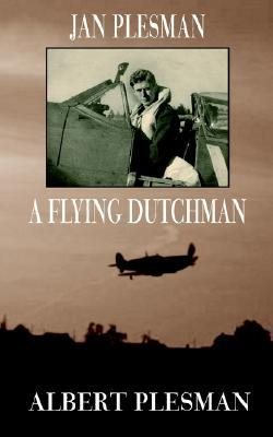 Jan Plesman, a Flying Dutchman  by  Albert Plesman