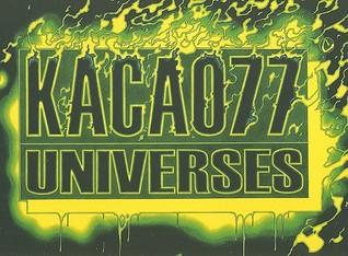 KACAO77 Universes  by  Publikat