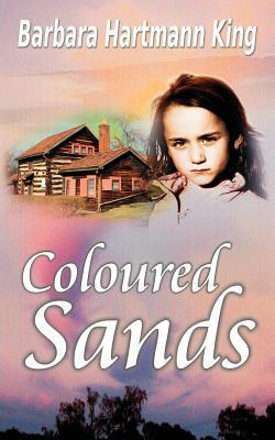 Coloured Sands  by  Barbara Hartmann King