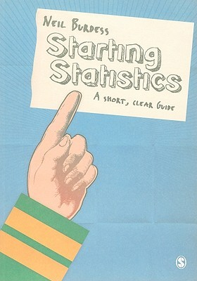 Starting Statistics: A Short, Clear Guide Neil Burdess