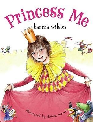 Princess Me Karma Wilson
