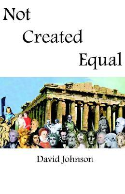 Not Created Equal  by  David H. Johnson