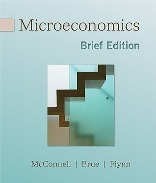 Microeconomics, Brief Edition Campbell R. McConnell