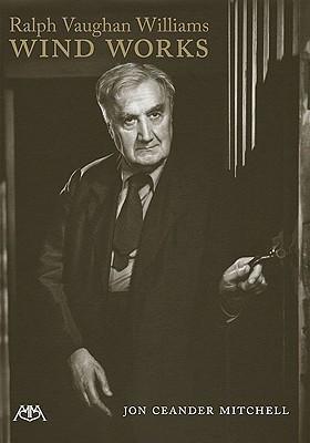 Ralph Vaughan Williams Wind Works  by  Jon Ceander Mitchell