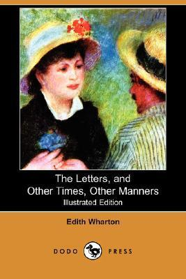 The Letters, and Other Times, Other Manners (Illustrated Edition) Edith Wharton