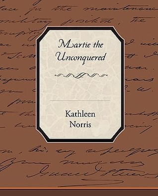 Martie the Unconquered Kathleen Thompson Norris