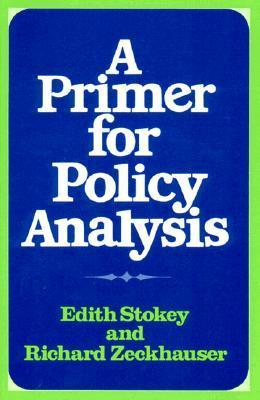 A Primer for Policy Analysis Edith Stokey