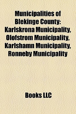 Municipalities Of Blekinge County Books LLC