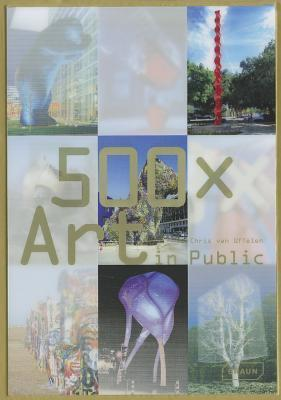500x Art in Public  by  Chris Van Uffelen