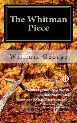 The Whitman Piece William George