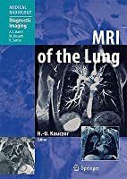MRI of the Lung  by  Hans-Ulrich Kauczor