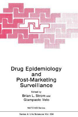 Drug Epidemiology and Post-Marketing Surveillance  by  Brian L. Strom