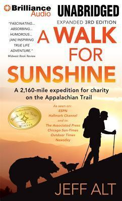 Walk for Sunshine, A: A 2,160-Mile Expedition For Charity on the Appalachian Trail  by  Jeff Alt