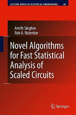 Novel Algorithms for Fast Statistical Analysis of Scaled Circuits Amith Singhee