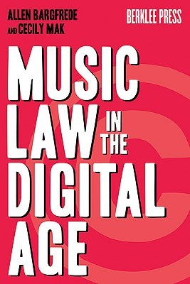 Music Law in the Digital Age Allen Bargfrede