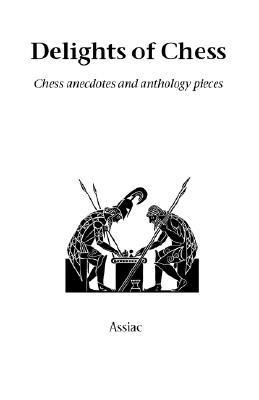 Delights of Chess  by  Assiac