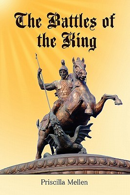 The Battles of the King  by  Priscilla Mellen