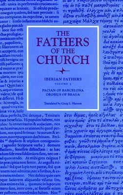 Iberian Fathers: Pacian of Barcelona and Orosius of Braga  by  Craig L. Hanson