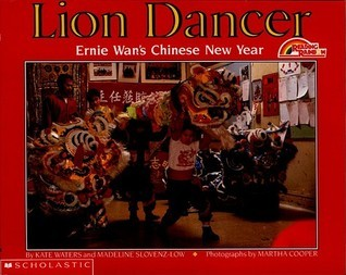 Lion Dancer: Ernie WANs Chinese New Year  by  Kate Waters
