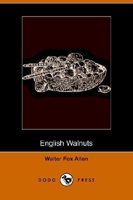 English Walnuts Walter Fox Allen