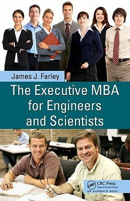 The Executive MBA for Engineers and Scientists James J. Farley